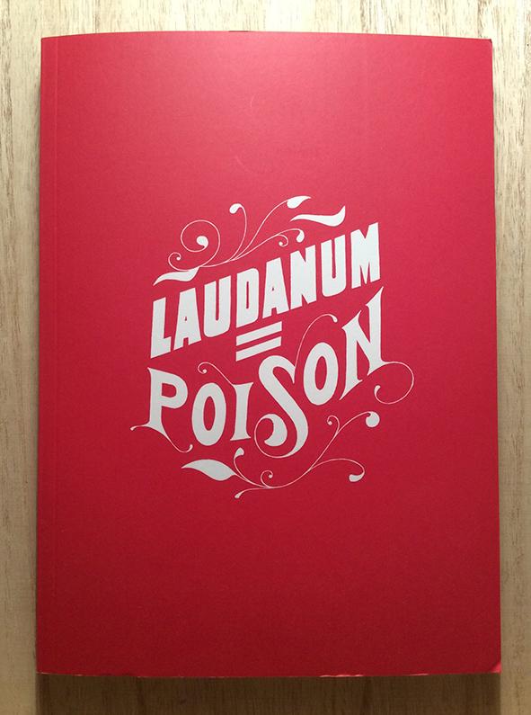 Laudanum = Poison