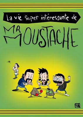 La vie super intéressante de Mr Moustache